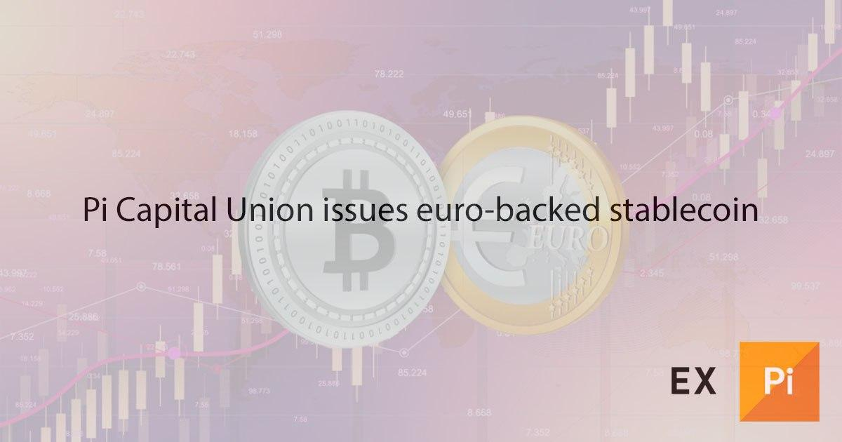 Pi Capital Union issues euro-backed stablecoin